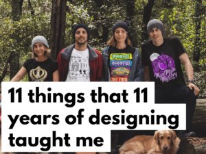 11 THINGS THAT 11 YEARS OF DESIGNING TAUGHT ME